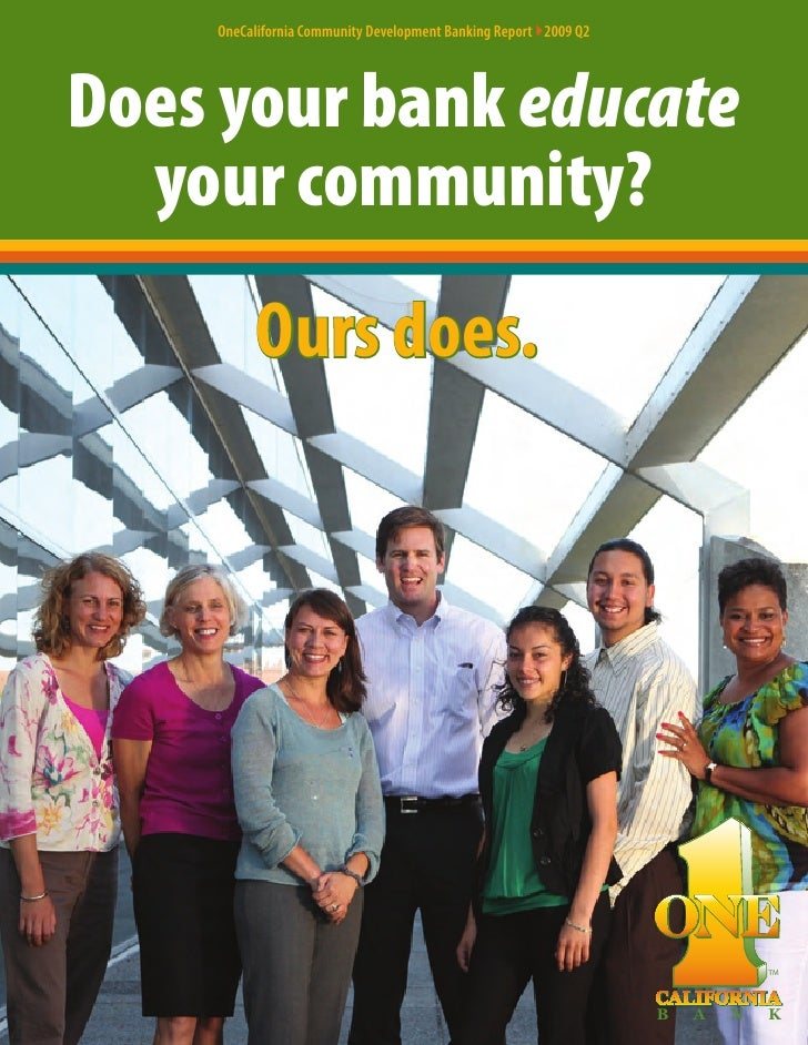 OneCalifornia Community Development Banking Report }2009 Q2     Does your bank educate   your community?           Ours do...