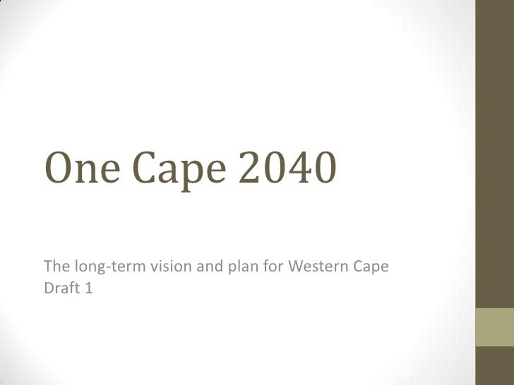 One Cape 2040The long-term vision and plan for Western CapeDraft 1