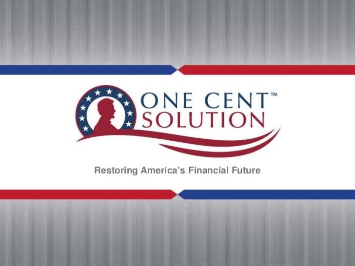 One Cent Solution Presentation