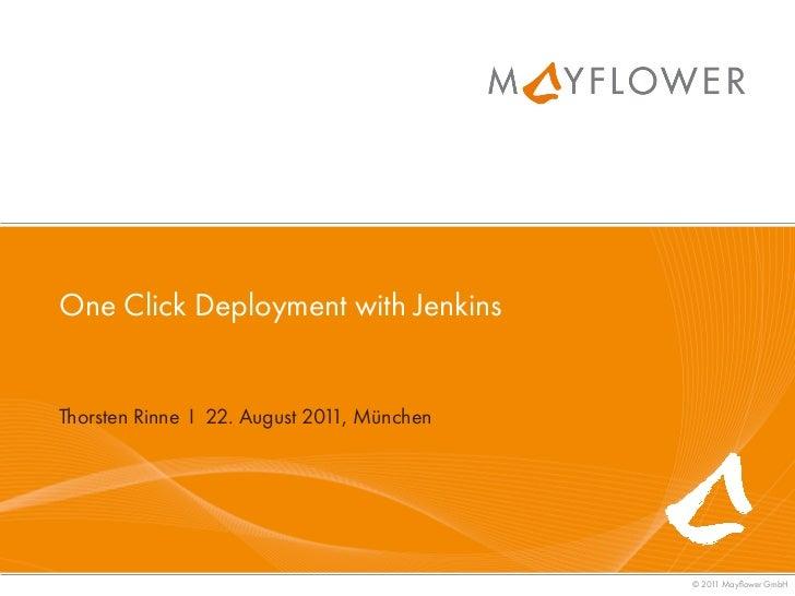 One Click Deployment with JenkinsThorsten Rinne I 22. August 201 München                               1,                 ...