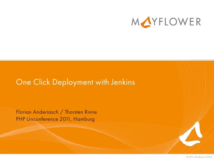 One Click Deployment with JenkinsFlorian Anderiasch / Thorsten RinnePHP Unconference 201 Hamburg                      1,  ...