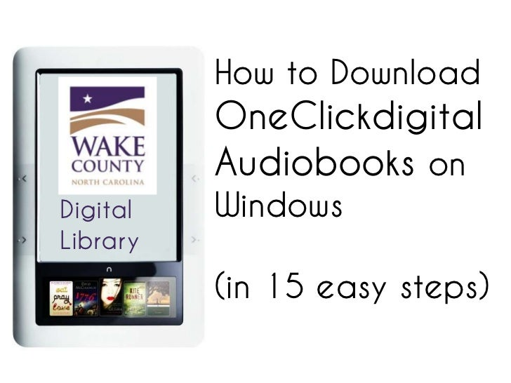 How to Download          OneClickdigital          Audiobooks onDigital   WindowsLibrary          (in 15 easy steps)