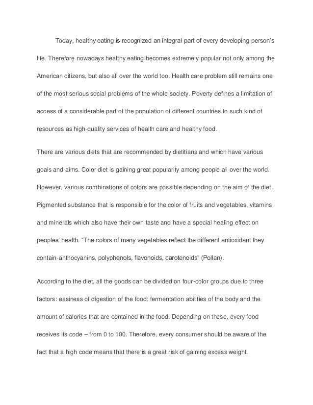essays on healthy eating Making changes in the way one eats is really worth it, especially if you want a long healthy life even though eating unhealthy can be fun, after a period.