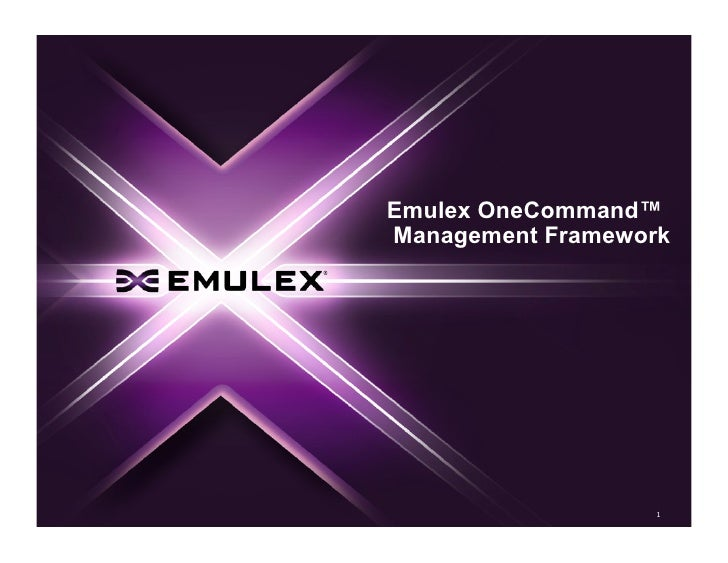 Emulex OneCommand™ Management Framework                       1