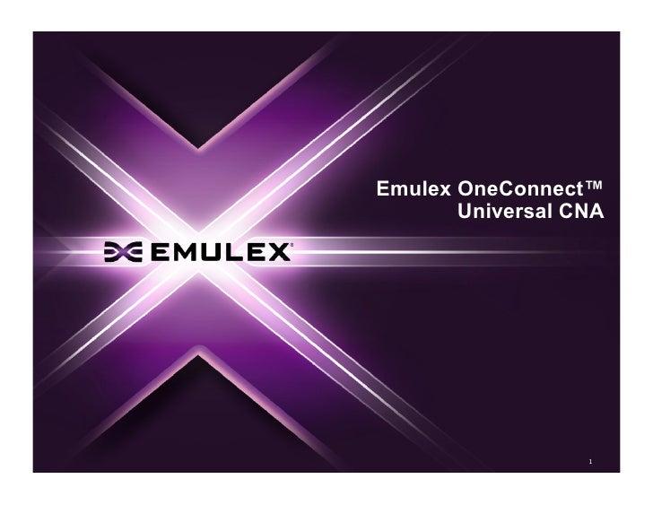 Emulex OneConnect™        Universal CNA                       1