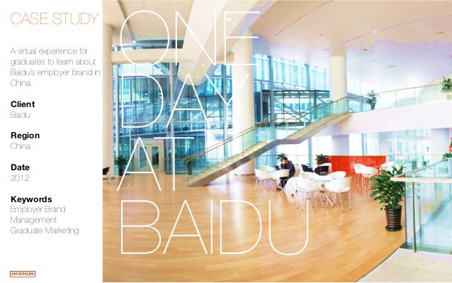 1© 2014 Maximum Employment Marketing Group ltd. (Shanghai). All rights reserved. ONE DAY AT  BAIDU CASE STUDY   A virtual ...