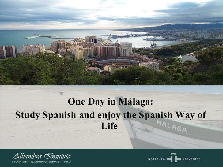 One Day in Málaga: Study Spanish and enjoy the Spanish Way of Life
