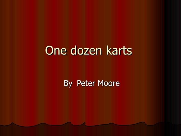 One dozen karts  By  Peter Moore