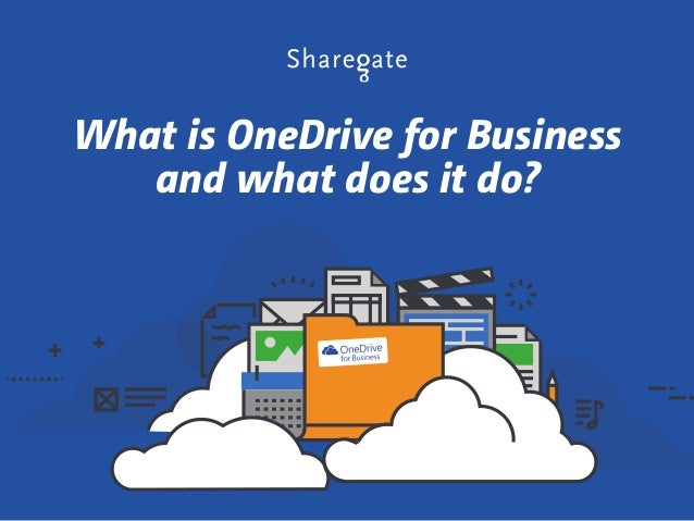 What is OneDrive for Business and What Does it Do? Onedrive For Business