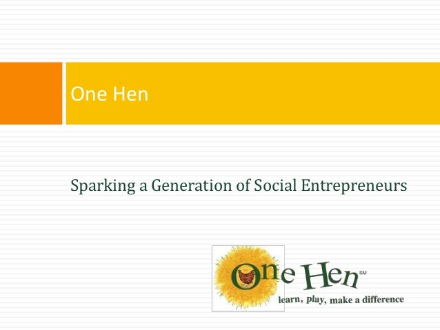 Sparking a Generation of Social Entrepreneurs One Hen