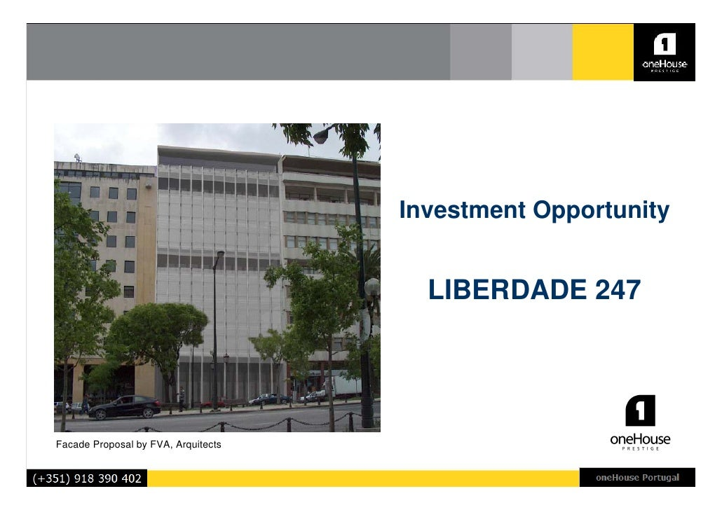 Investment Opportunity                                          LIBERDADE 247     Facade Proposal by FVA, Arquitects
