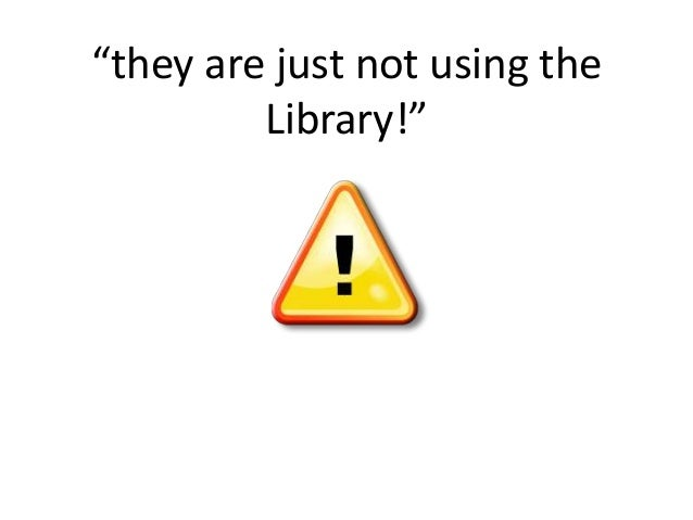 """they are just not using the Library!"""