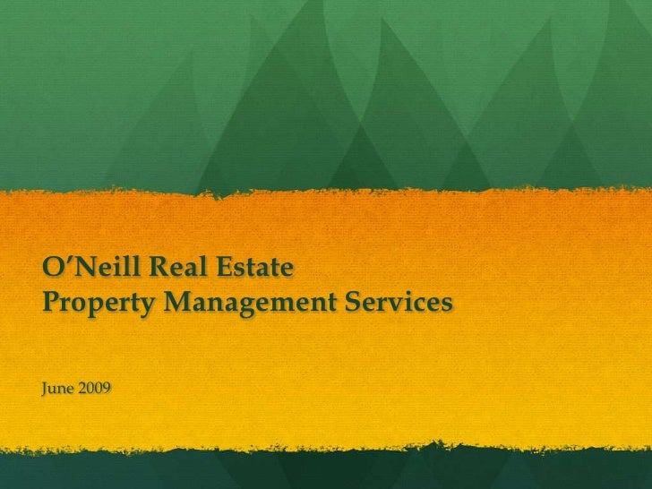 O'Neill Real Estate Property Management Services  June 2009