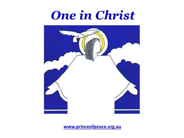 One in Christ<br />www.princeofpeace.org.au<br />