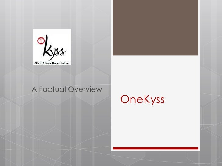 OneKyss<br />A Factual Overview<br />