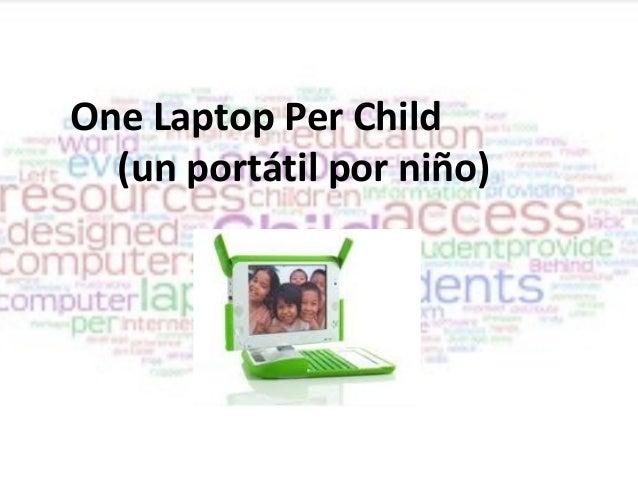 One Laptop Per Child(un portátil por niño)