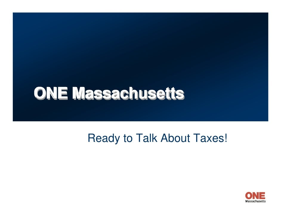 ONE Massachusetts       Ready to Talk About Taxes!