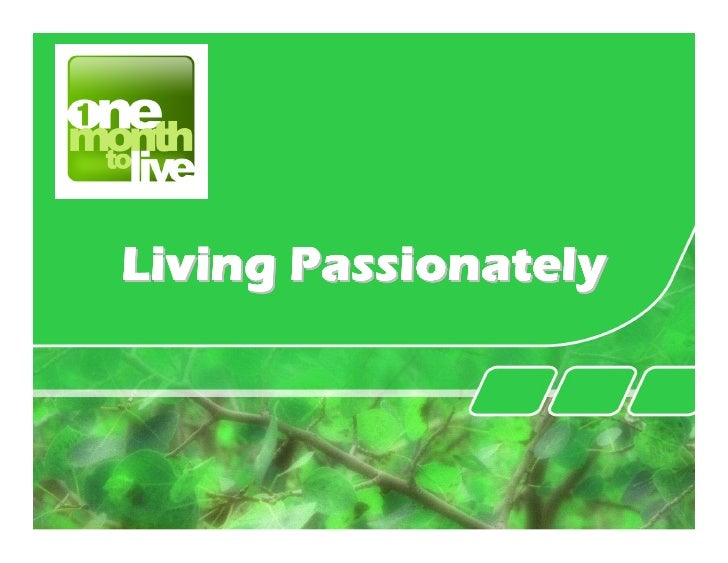 One Month to Live - Living Passionately