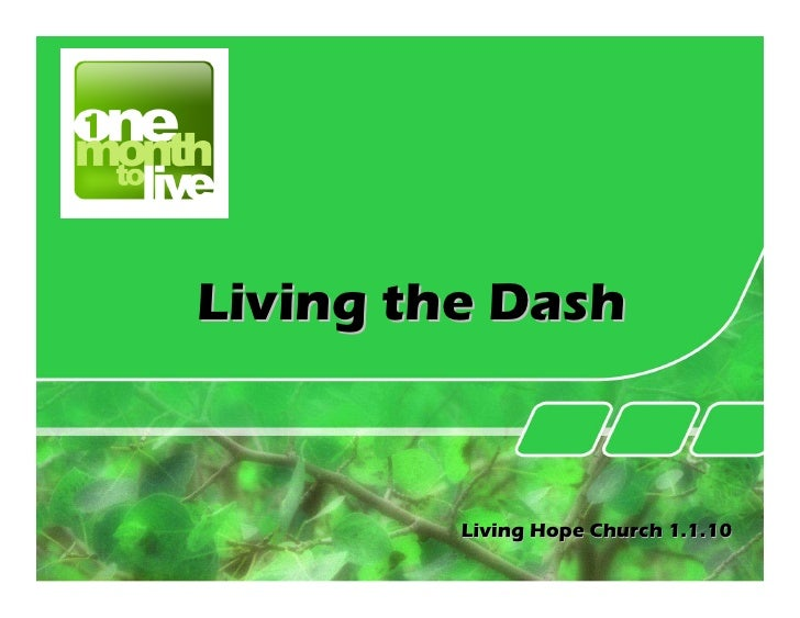 One Month to Live - Living the Dash