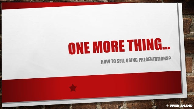 One More Thing - Sell Using Presentations