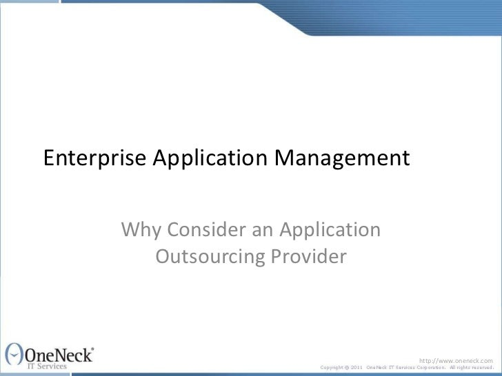 Enterprise Application Management      Why Consider an Application        Outsourcing Provider                            ...