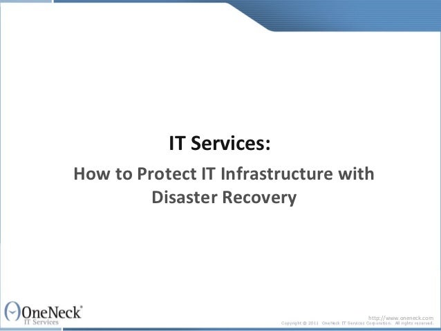 IT Services:How to Protect IT Infrastructure with         Disaster Recovery                                    http://www....