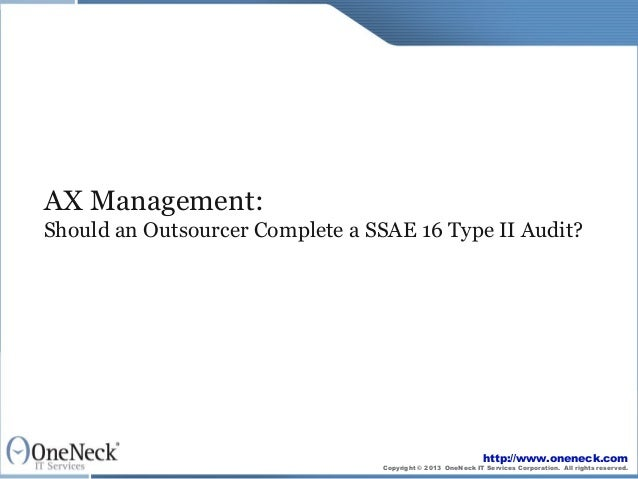 AX Management:  Should an Outsourcer Complete a SSAE 16 Type II Audit?