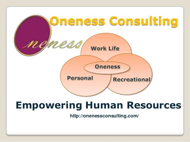 Oneness Consulting  Empowering Human Resources http://onenessconsulting.com/