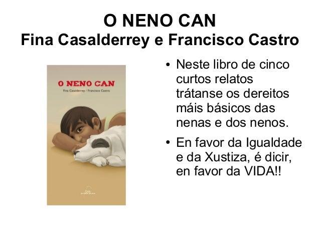 O NENO CANFina Casalderrey e Francisco Castro                  ●   Neste libro de cinco                      curtos relato...