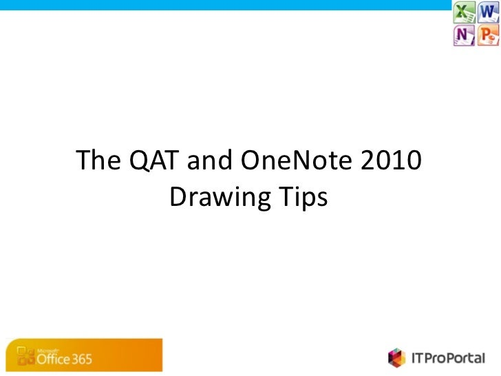 The QAT and OneNote 2010      Drawing Tips