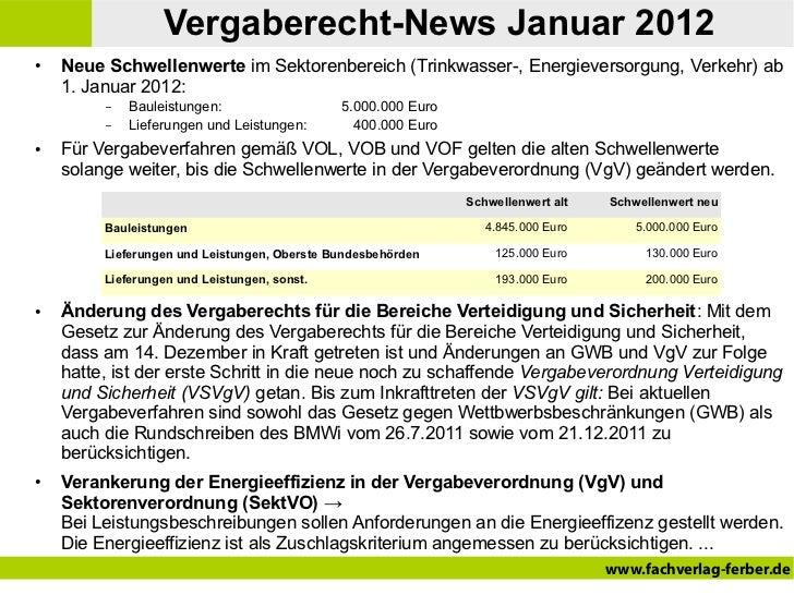Vergaberecht-News Januar 2012●   Neue Schwellenwerte im Sektorenbereich (Trinkwasser-, Energieversorgung, Verkehr) ab    1...