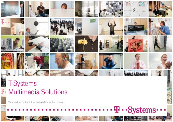 T-Systems Multimedia Solutions Your partner for the future in digital life and business.