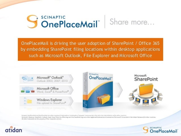 OnePlaceMail is driving the user adoption of SharePoint / Office 365by embedding SharePoint filing locations within deskto...