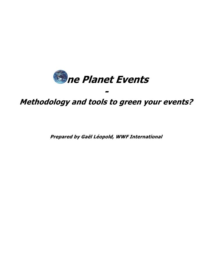 ne Planet Events                     - Methodology and tools to green your events?           Prepared by Gaël Léopold, WWF...