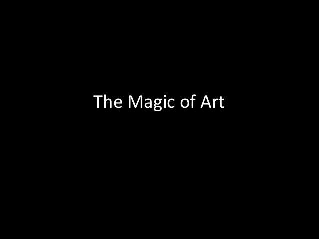 The Magic of Art