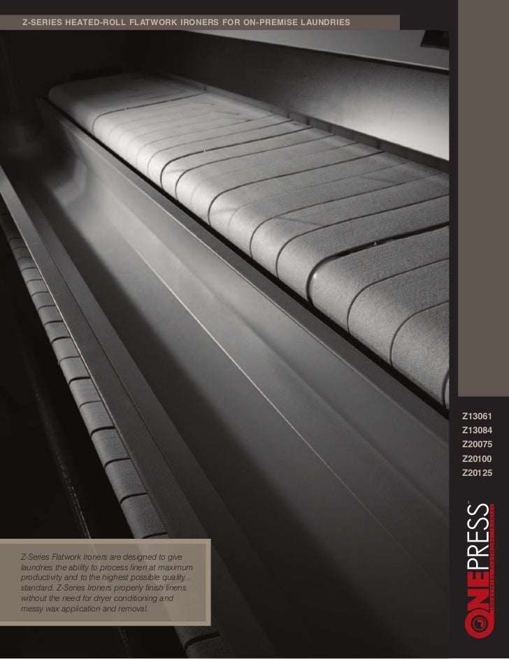 Z-SERIES HEATED-ROLL FLATWORK IRONERS FOR ON-PREMISE LAUNDRIES                                                            ...