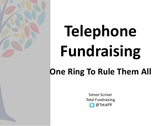 One ring to rule them all    telephone fundraising