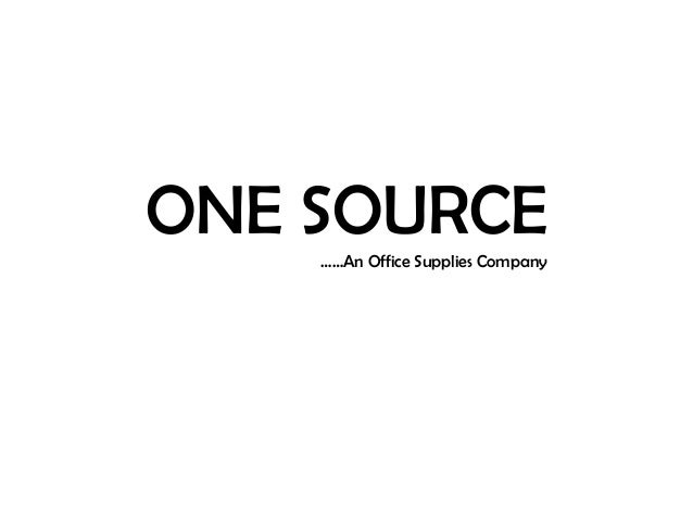 ONE SOURCE……An Office Supplies Company