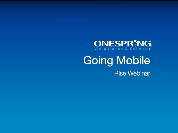 OneSpring Going Mobile: From Concept to App Store at Warp Speed Web Seminar