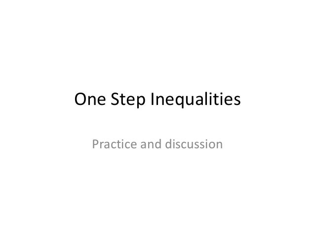 One Step Inequalities Practice and discussion