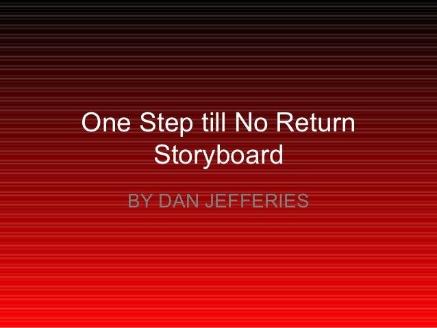 One step till no return storyboard
