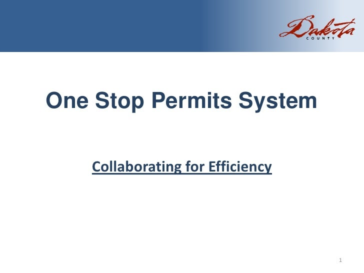 One Stop Permits System   Collaborating for Efficiency                                  1