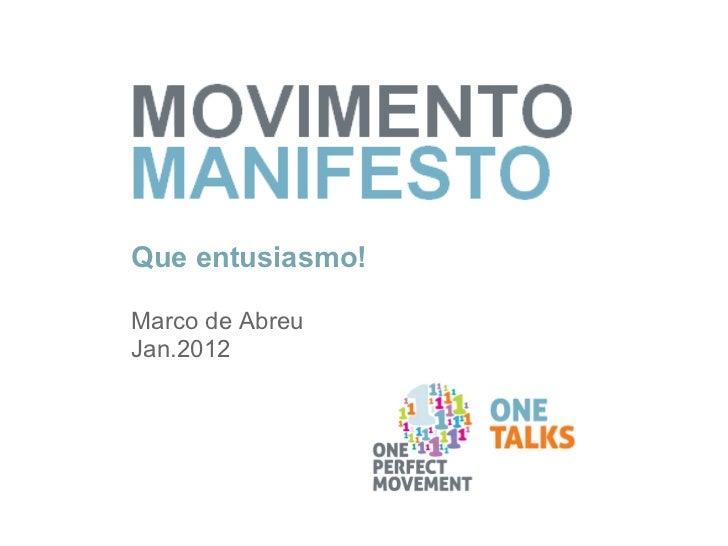 ONE Talks * Marco de Abreu * MOVIMENTO manifesto