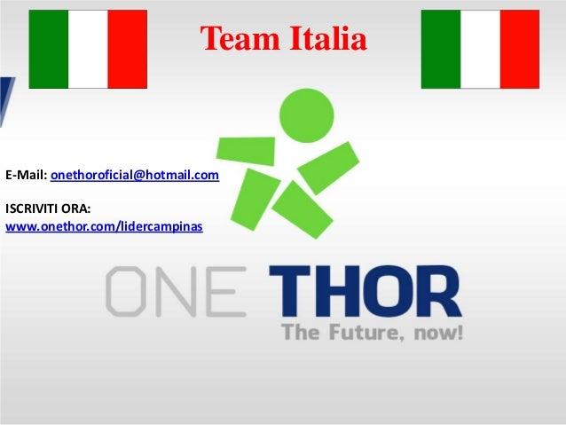 Team Italia  E-Mail: onethoroficial@hotmail.com  ISCRIVITI ORA: www.onethor.com/lidercampinas