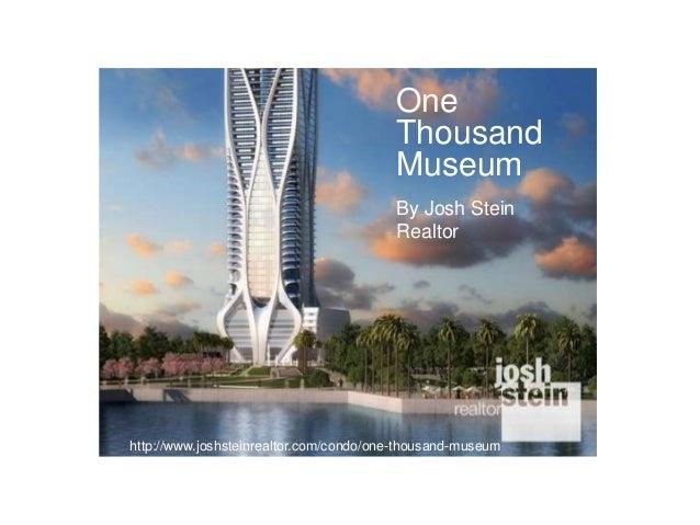 One Thousand Museum http://www.joshsteinrealtor.com/condo/one-thousand-museum By Josh Stein Realtor