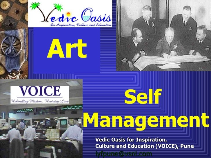 Of   Art Self  Management Vedic Oasis for Inspiration,  Culture and Education (VOICE), Pune  [email_address]