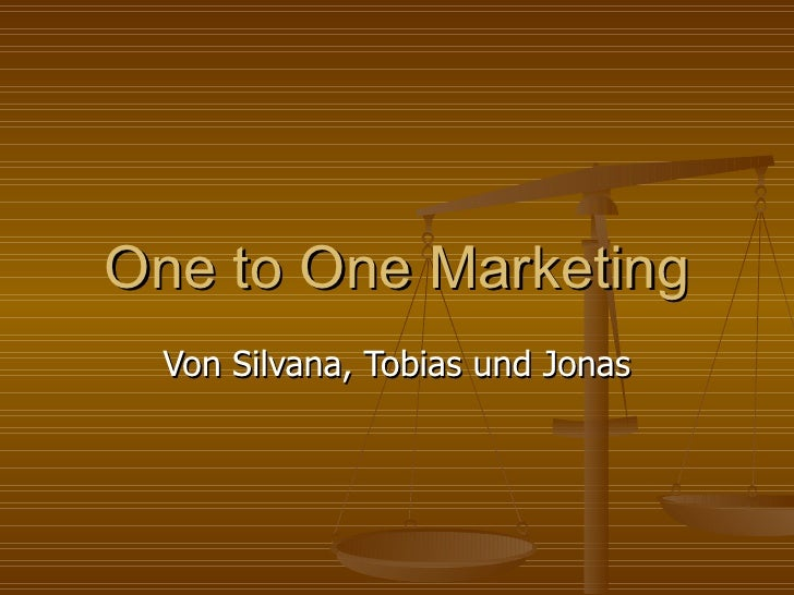 One to One Marketing Von Silvana, Tobias und Jonas