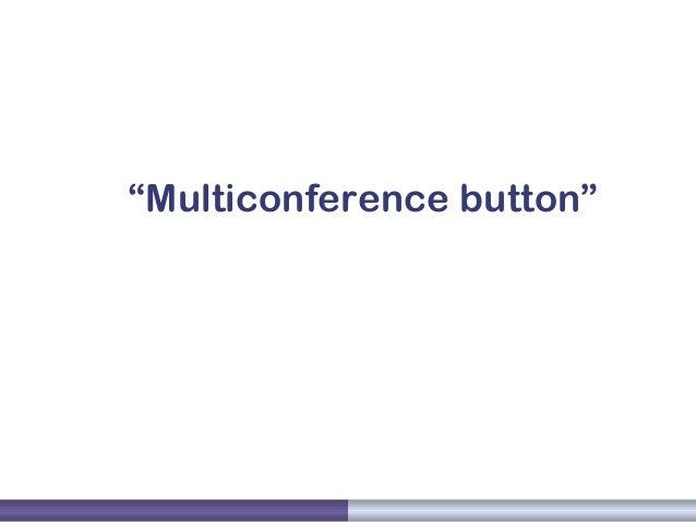"""Multiconference button"""