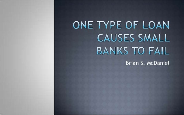 One Type of Loan Causes Small Banks to Fail