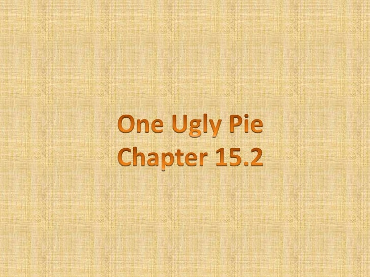 One Ugly Pie Chapter 15.2